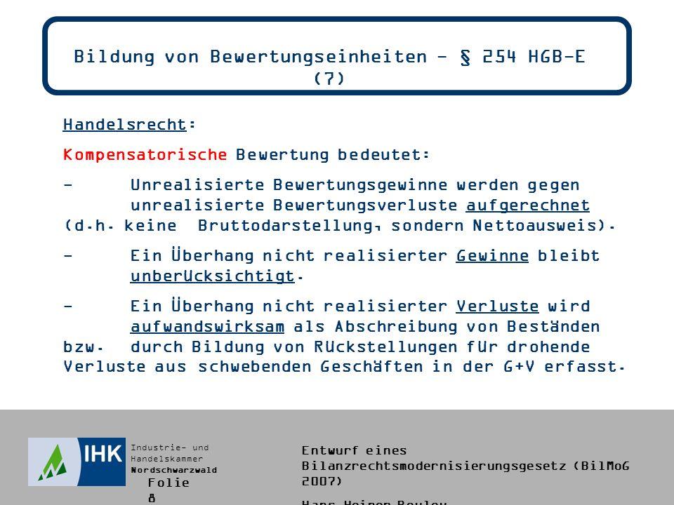 Bildung von Bewertungseinheiten - § 254 HGB-E (7)