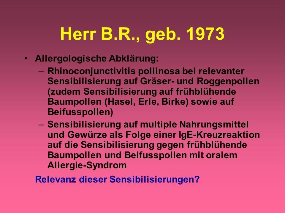 Herr B.R., geb. 1973 Relevanz dieser Sensibilisierungen