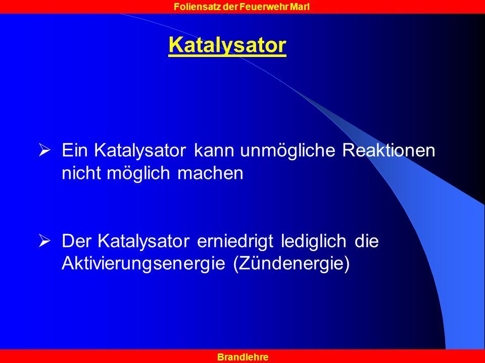 Katalysator Ein Katalysator kann unmögliche Reaktionen nicht möglich machen.