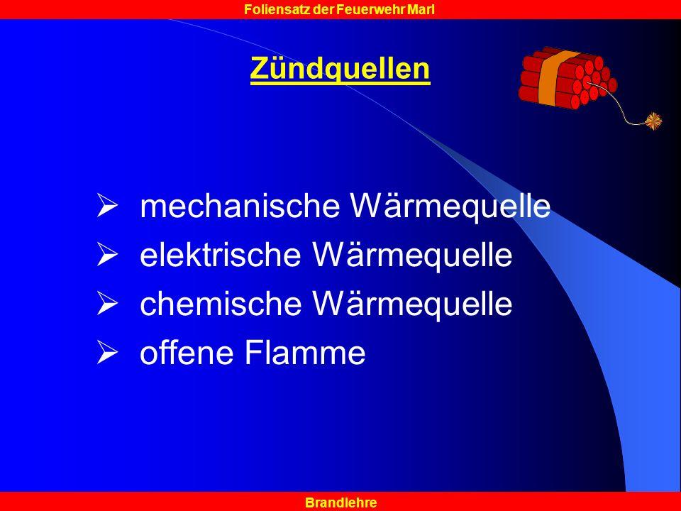 mechanische Wärmequelle elektrische Wärmequelle chemische Wärmequelle