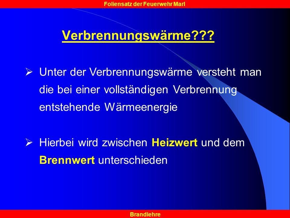 Verbrennungswärme Unter der Verbrennungswärme versteht man die bei einer vollständigen Verbrennung entstehende Wärmeenergie.