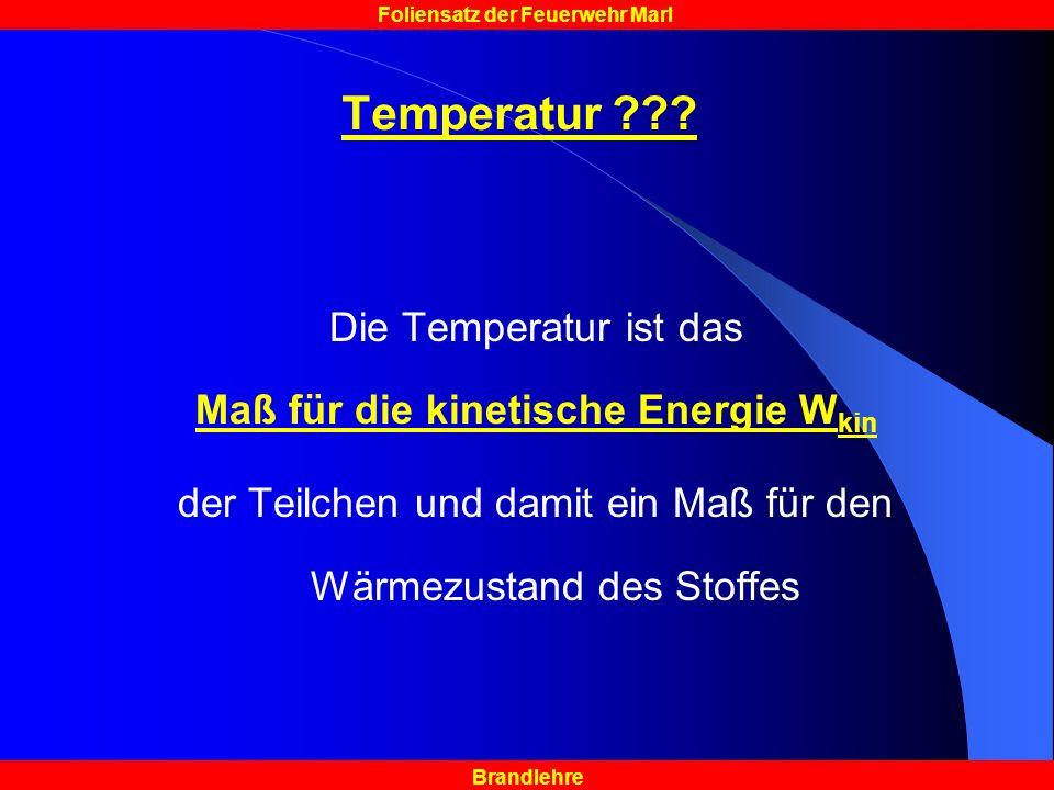 Temperatur Die Temperatur ist das