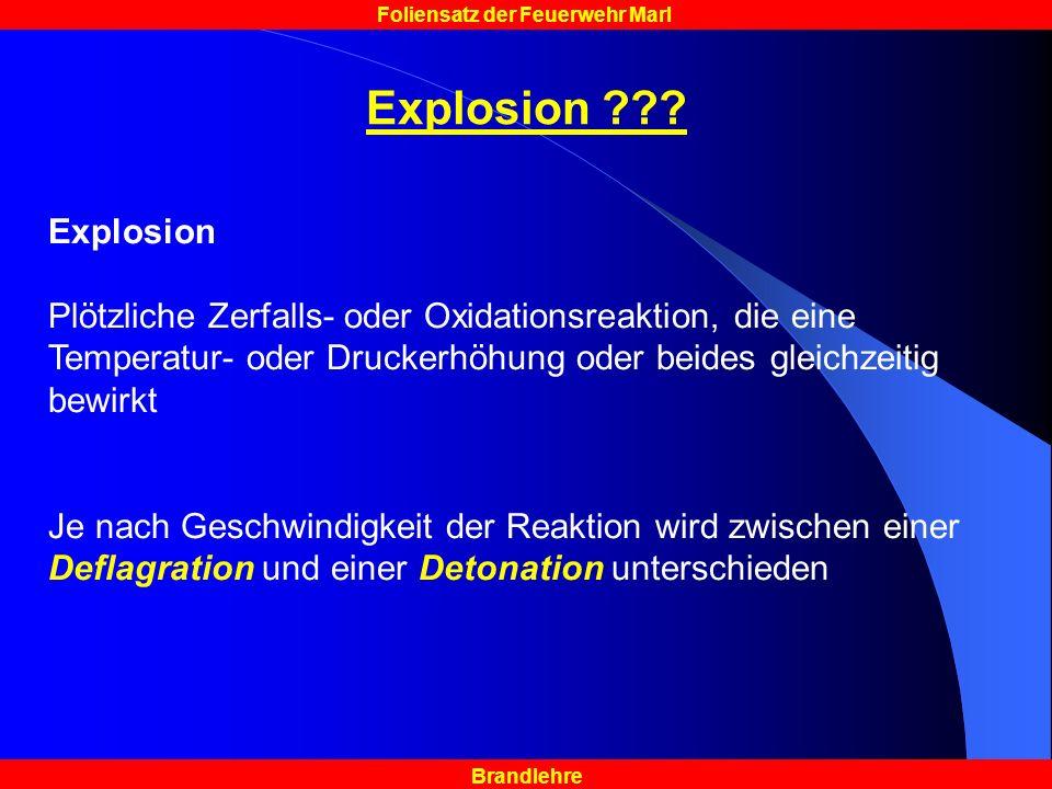 Explosion Explosion. Plötzliche Zerfalls- oder Oxidationsreaktion, die eine Temperatur- oder Druckerhöhung oder beides gleichzeitig bewirkt.