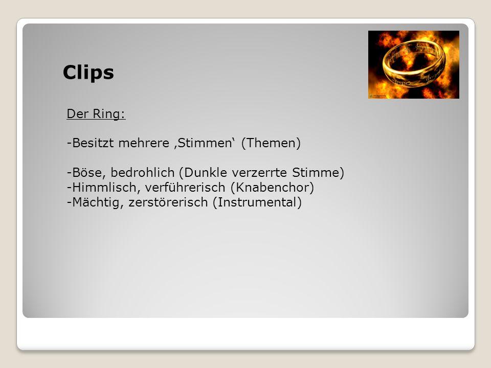 Clips Der Ring: -Besitzt mehrere 'Stimmen' (Themen)