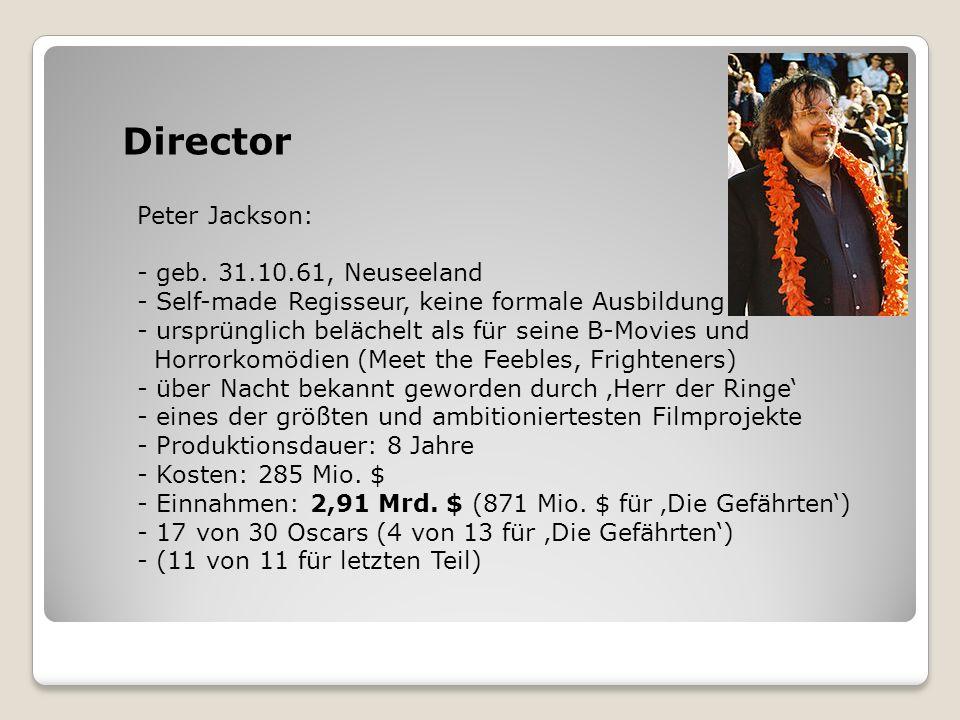 Director Peter Jackson: geb. 31.10.61, Neuseeland