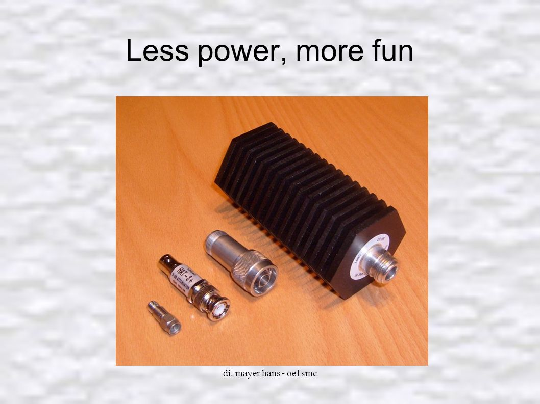 Less power, more fun di. mayer hans - oe1smc