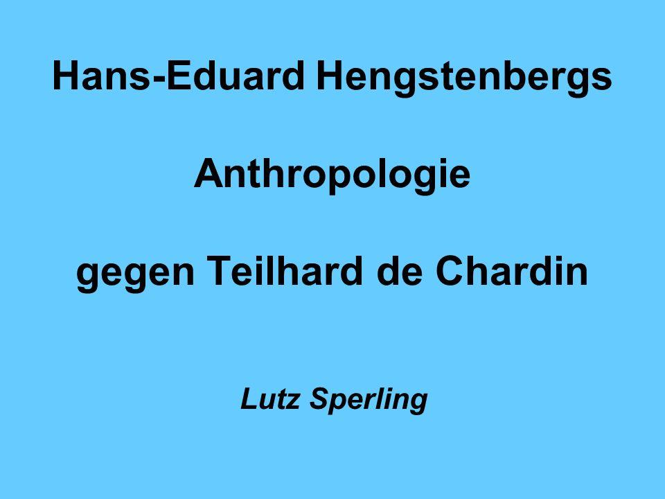 Hans-Eduard Hengstenbergs Anthropologie gegen Teilhard de Chardin
