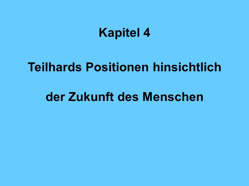 Teilhards Positionen hinsichtlich der Zukunft des Menschen