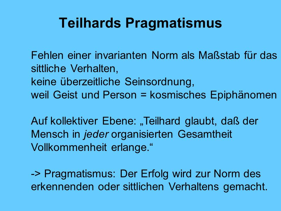 Teilhards Pragmatismus