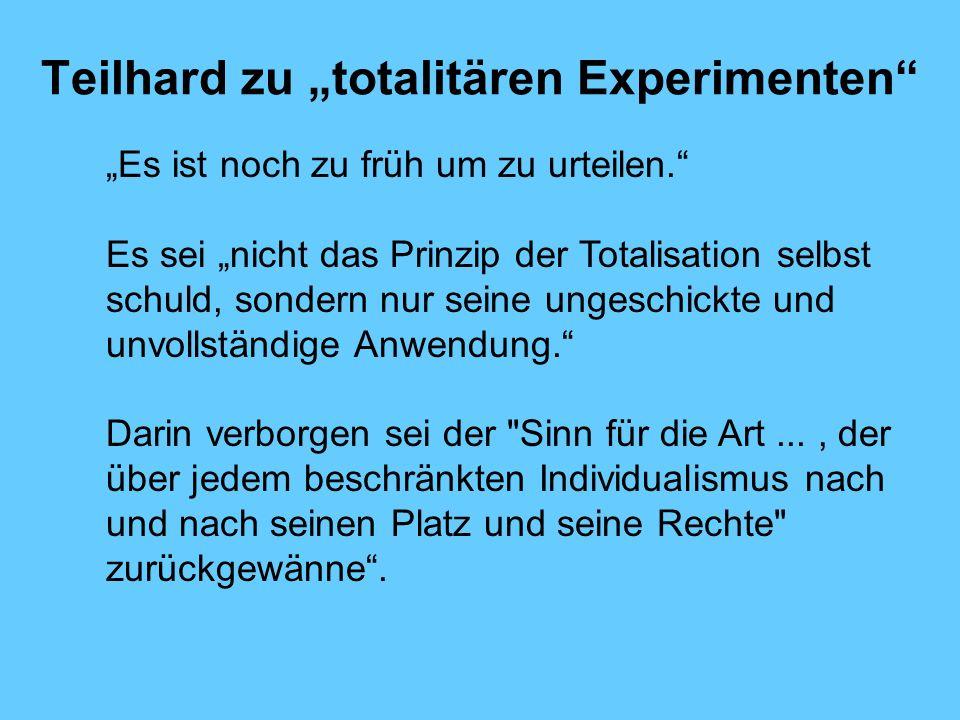 """Teilhard zu """"totalitären Experimenten"""