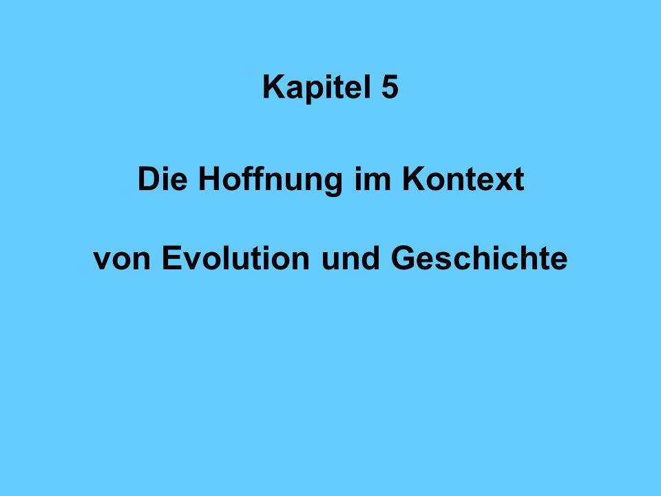 Die Hoffnung im Kontext von Evolution und Geschichte