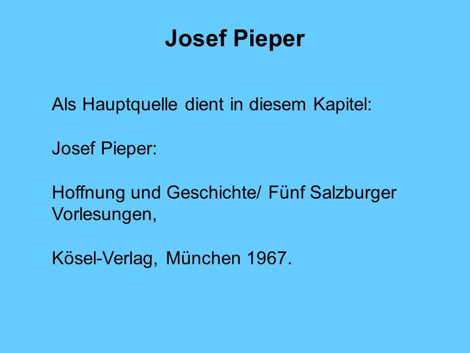 Josef Pieper Als Hauptquelle dient in diesem Kapitel: Josef Pieper:
