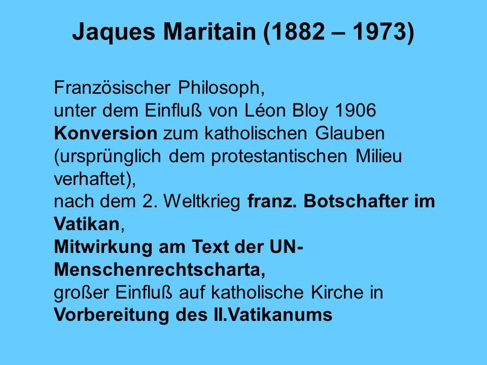 Jaques Maritain (1882 – 1973) Französischer Philosoph,
