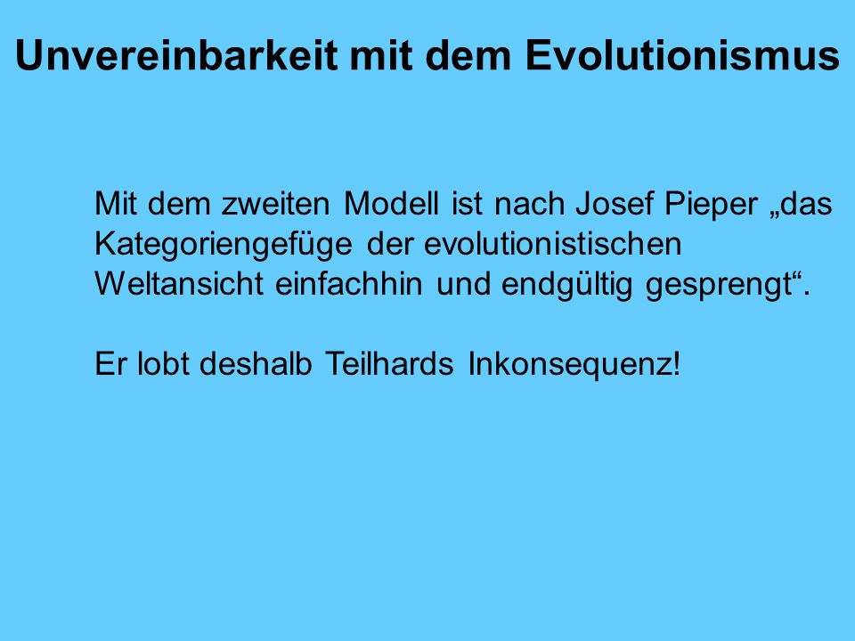Unvereinbarkeit mit dem Evolutionismus