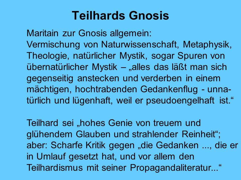 Teilhards Gnosis Maritain zur Gnosis allgemein: