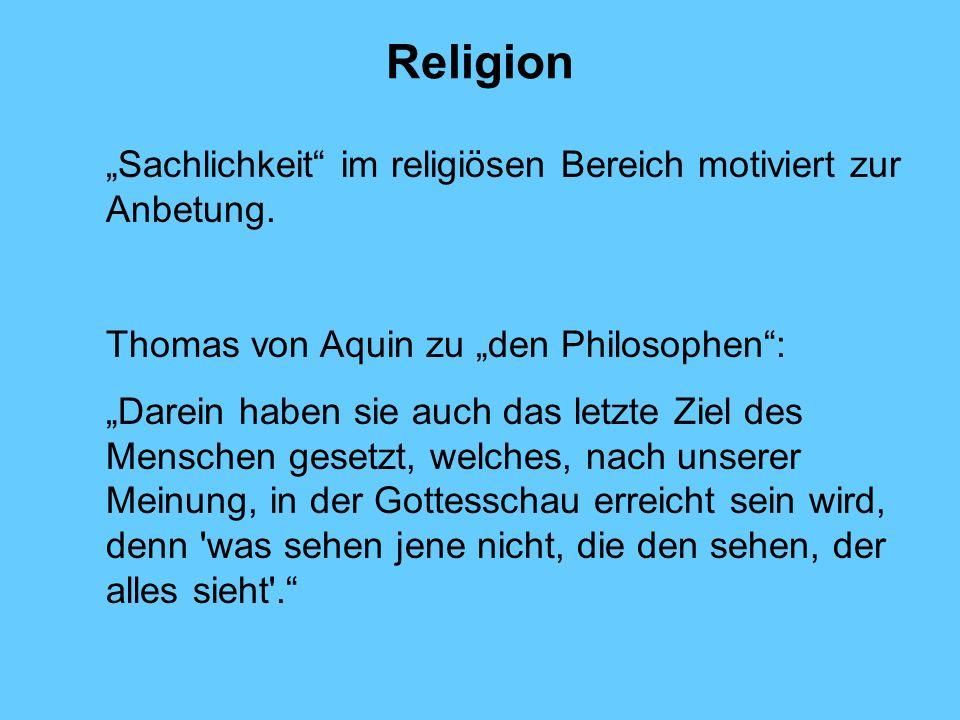 """Religion """"Sachlichkeit im religiösen Bereich motiviert zur Anbetung."""