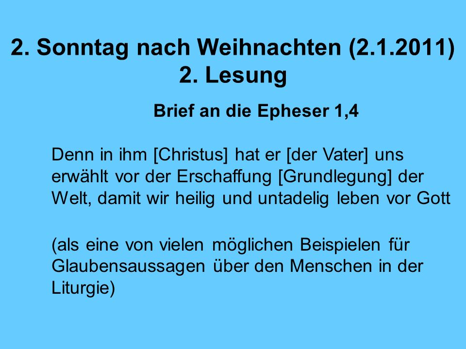 2. Sonntag nach Weihnachten (2.1.2011) 2. Lesung