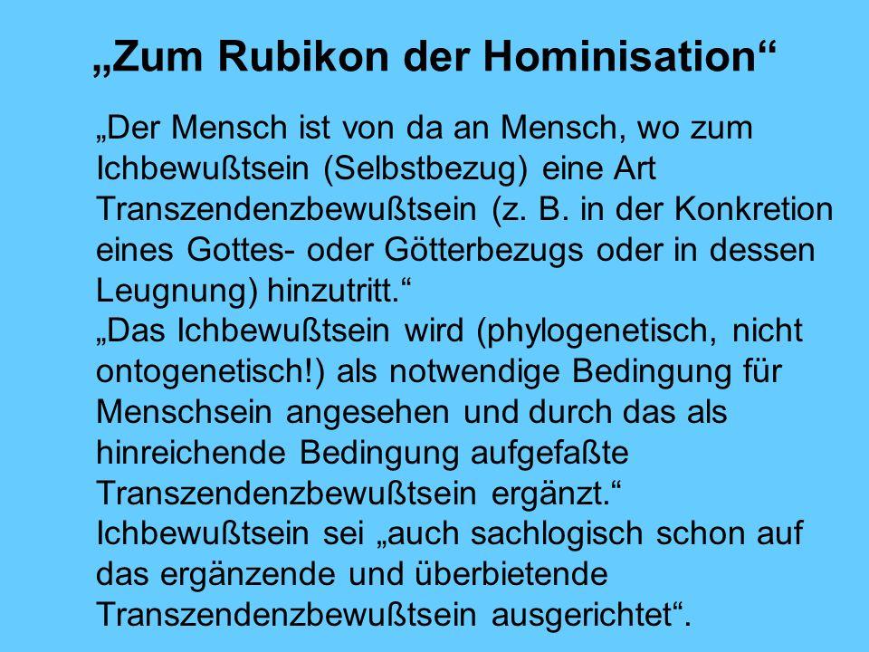 """""""Zum Rubikon der Hominisation"""