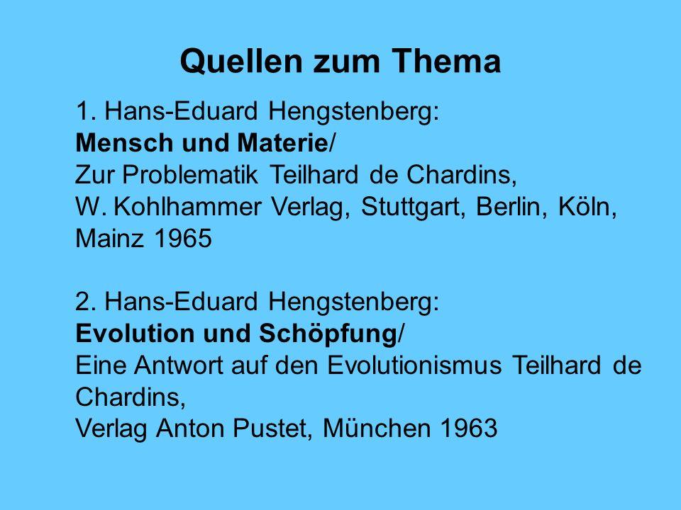 Quellen zum Thema 1. Hans-Eduard Hengstenberg: Mensch und Materie/