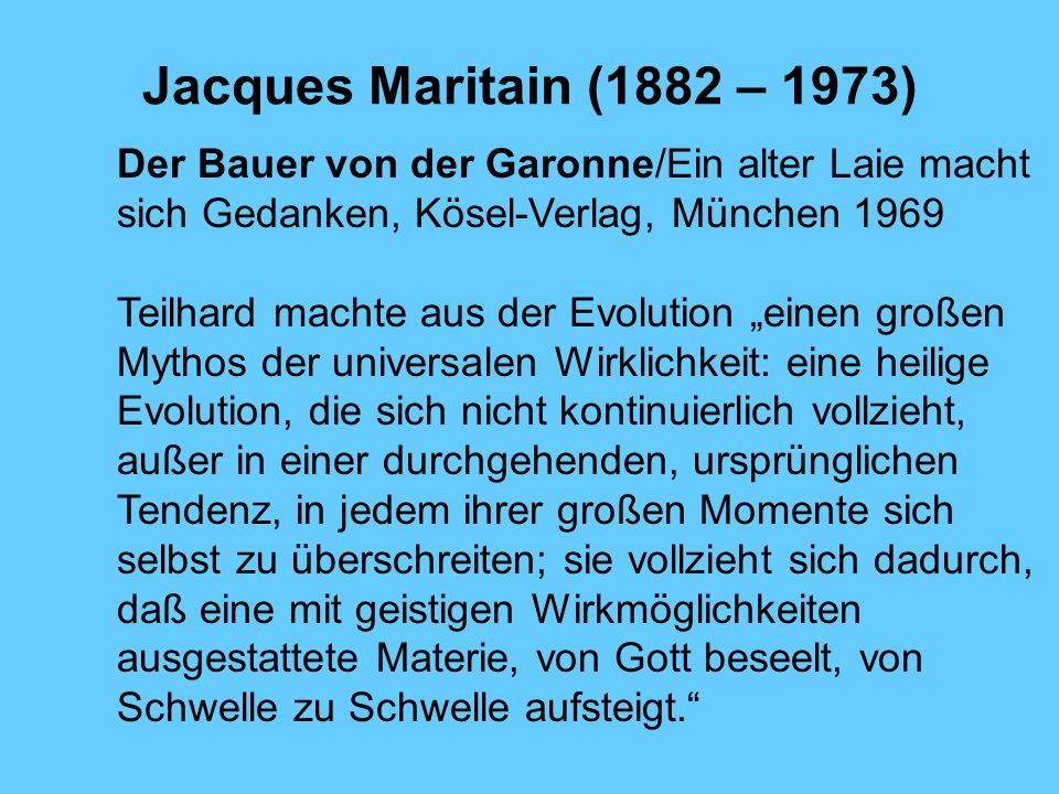 Jacques Maritain (1882 – 1973) Der Bauer von der Garonne/Ein alter Laie macht sich Gedanken, Kösel-Verlag, München 1969.