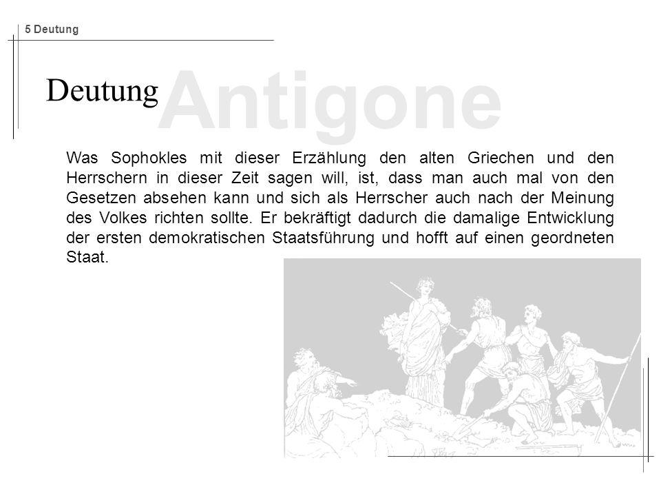 5 Deutung Antigone. Deutung.