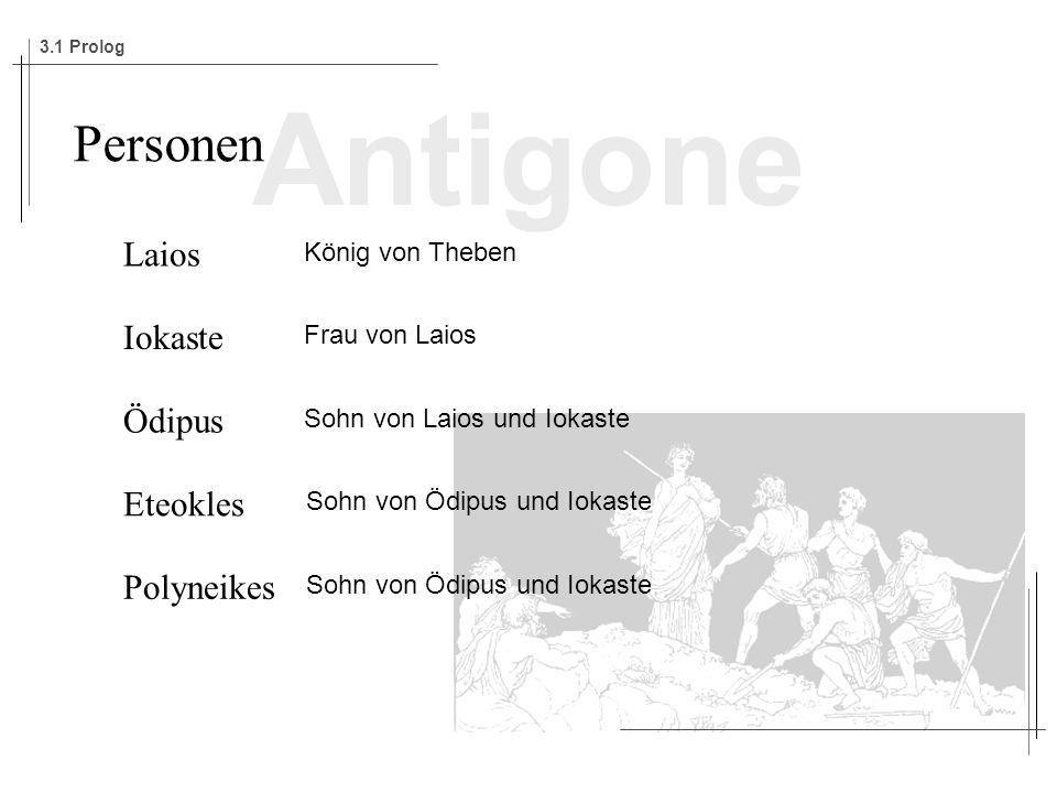 Antigone Personen Laios Iokaste Ödipus Eteokles Polyneikes