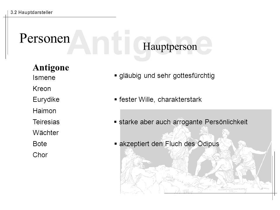 Antigone Personen Hauptperson Antigone gläubig und sehr gottesfürchtig