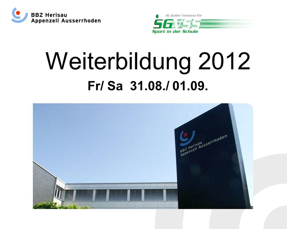 Weiterbildung 2012 Fr/ Sa 31.08./ 01.09.
