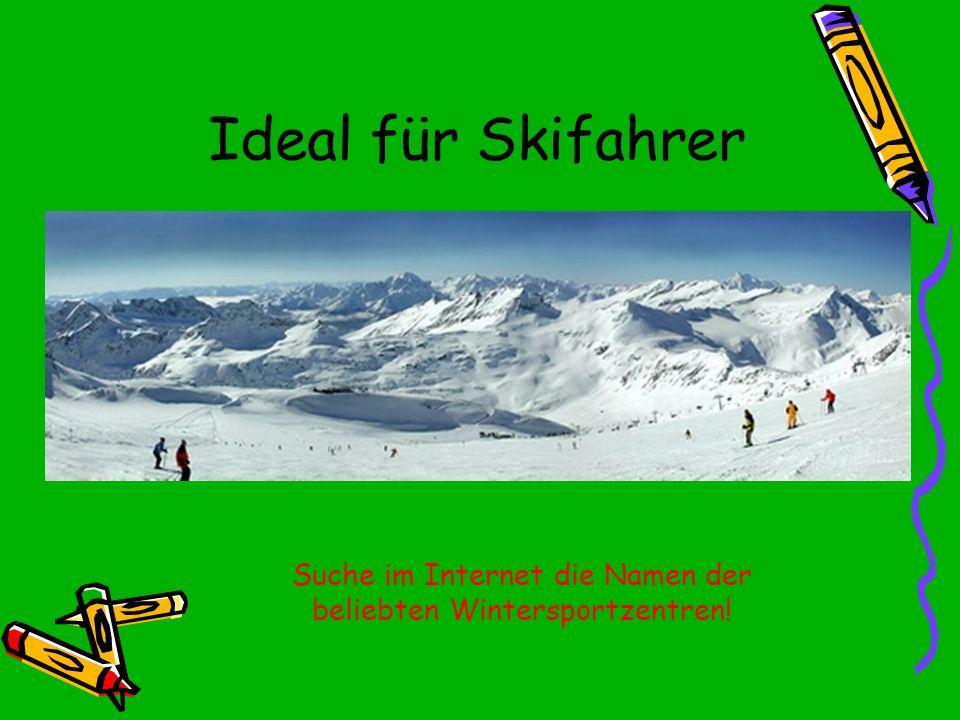 Suche im Internet die Namen der beliebten Wintersportzentren!