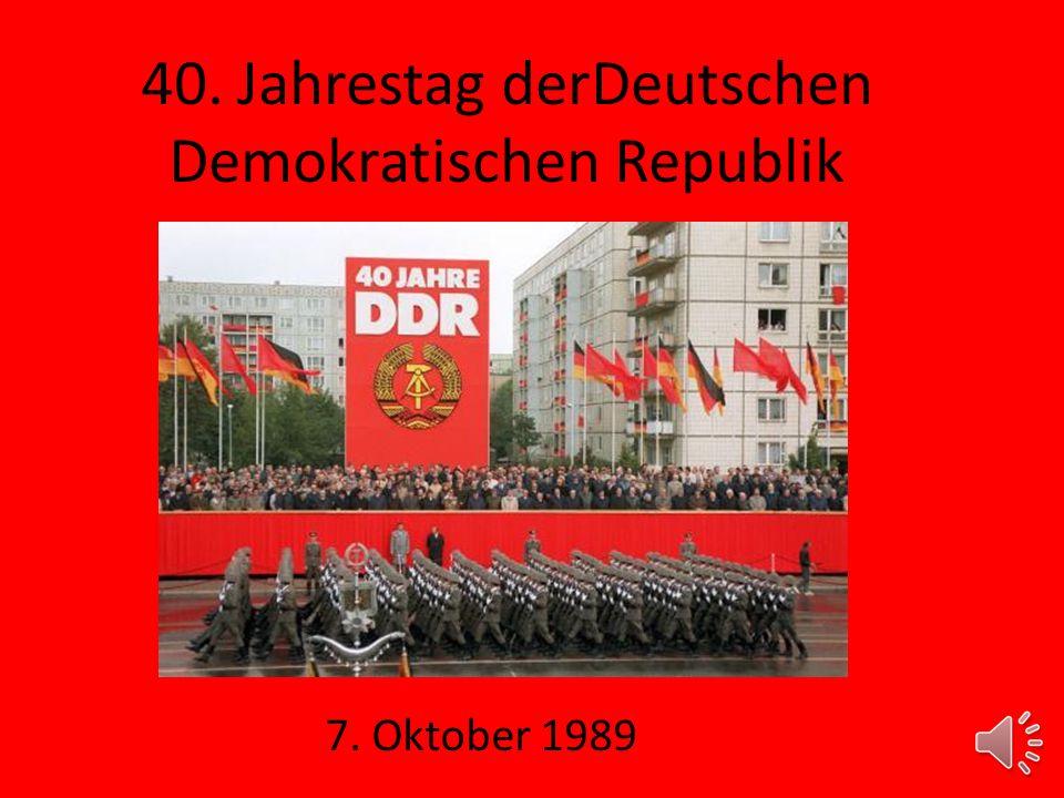 40. Jahrestag derDeutschen Demokratischen Republik