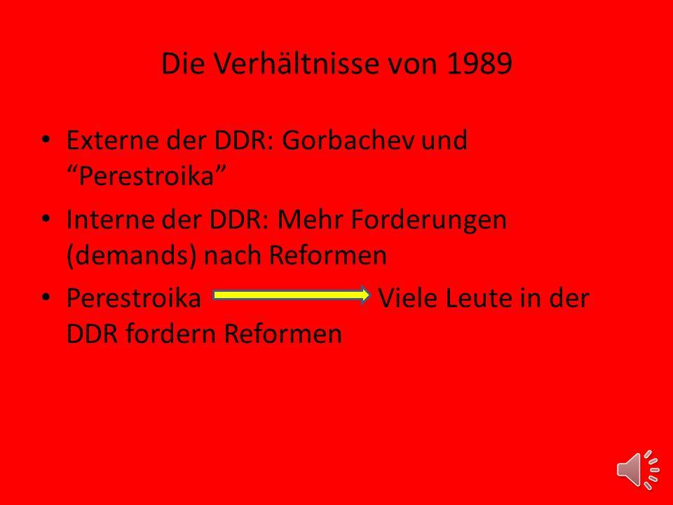 Die Verhältnisse von 1989 Externe der DDR: Gorbachev und Perestroika