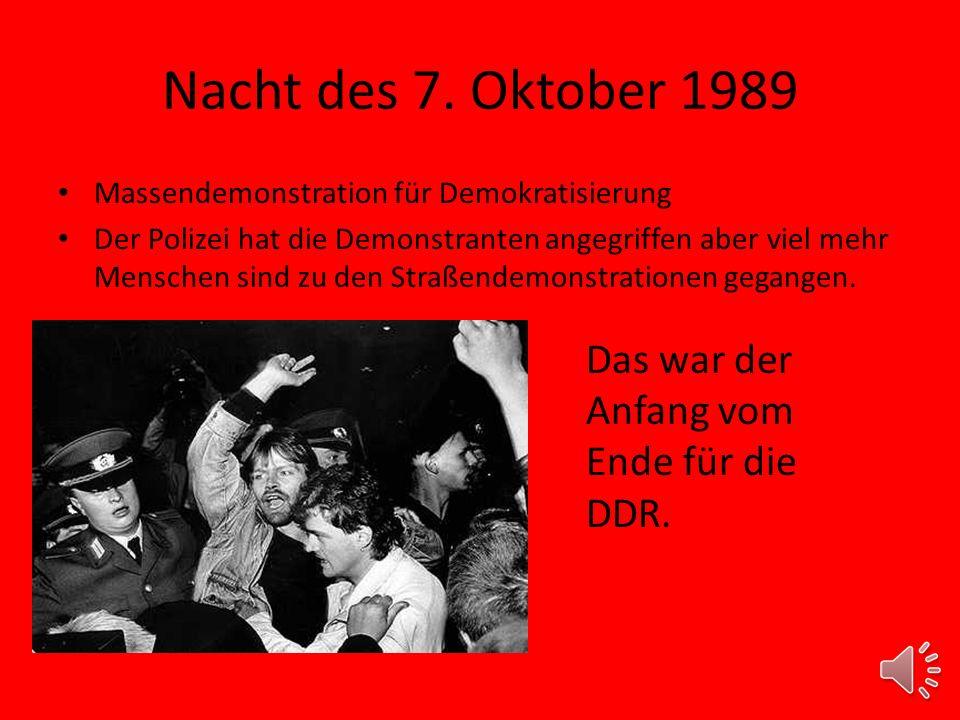 Nacht des 7. Oktober 1989 Das war der Anfang vom Ende für die DDR.