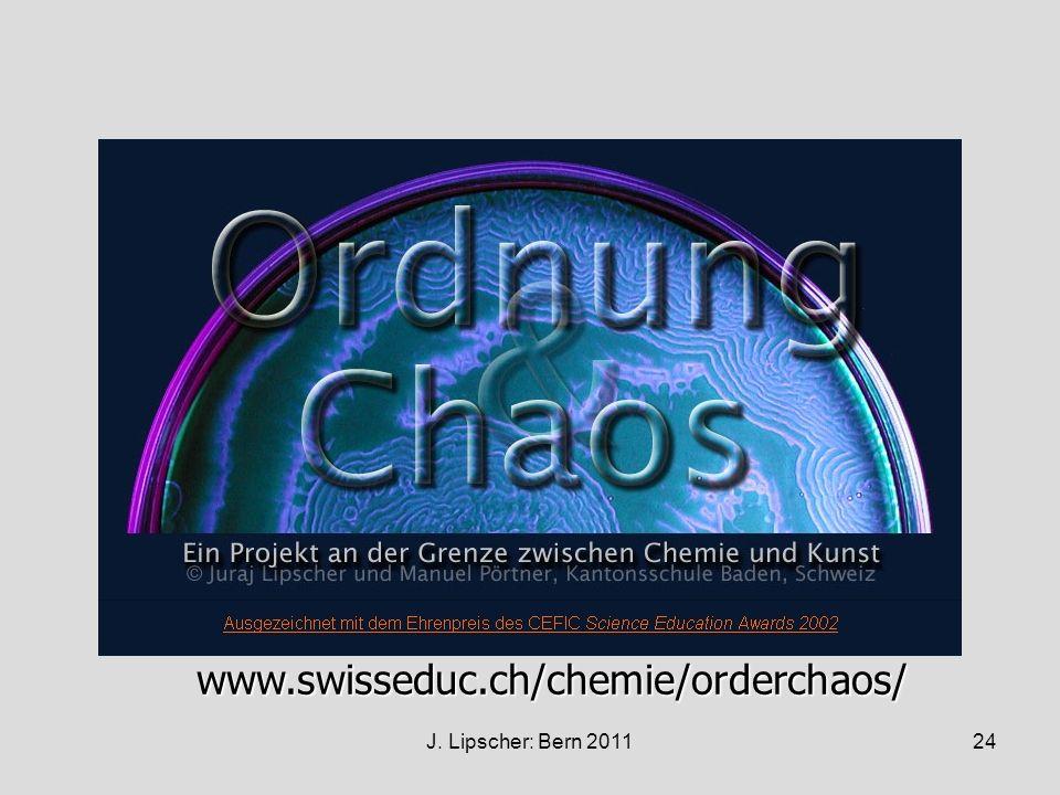 www.swisseduc.ch/chemie/orderchaos/ J. Lipscher: Bern 2011