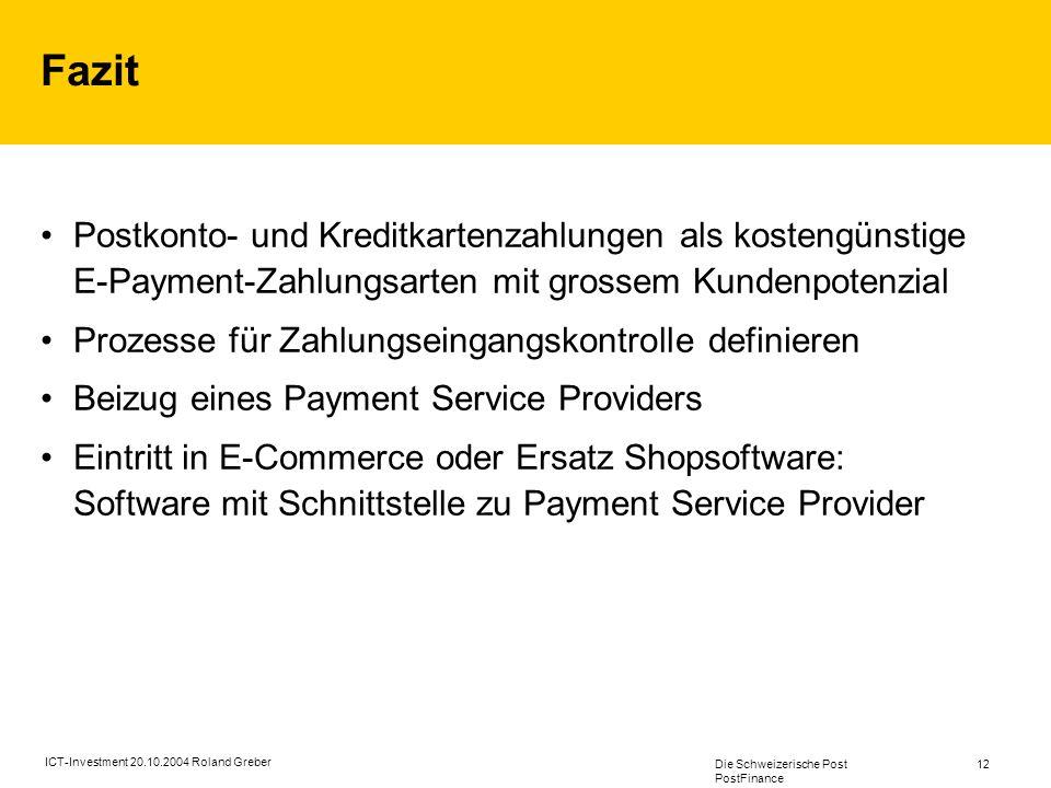 Fazit Postkonto- und Kreditkartenzahlungen als kostengünstige E-Payment-Zahlungsarten mit grossem Kundenpotenzial.