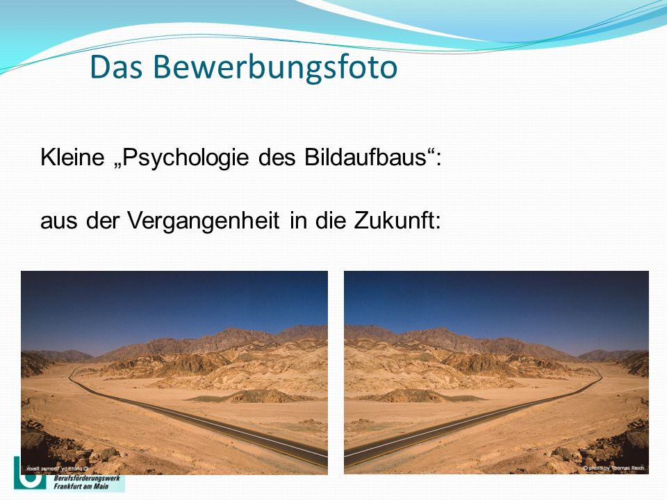 """Das Bewerbungsfoto Kleine """"Psychologie des Bildaufbaus : aus der Vergangenheit in die Zukunft:"""