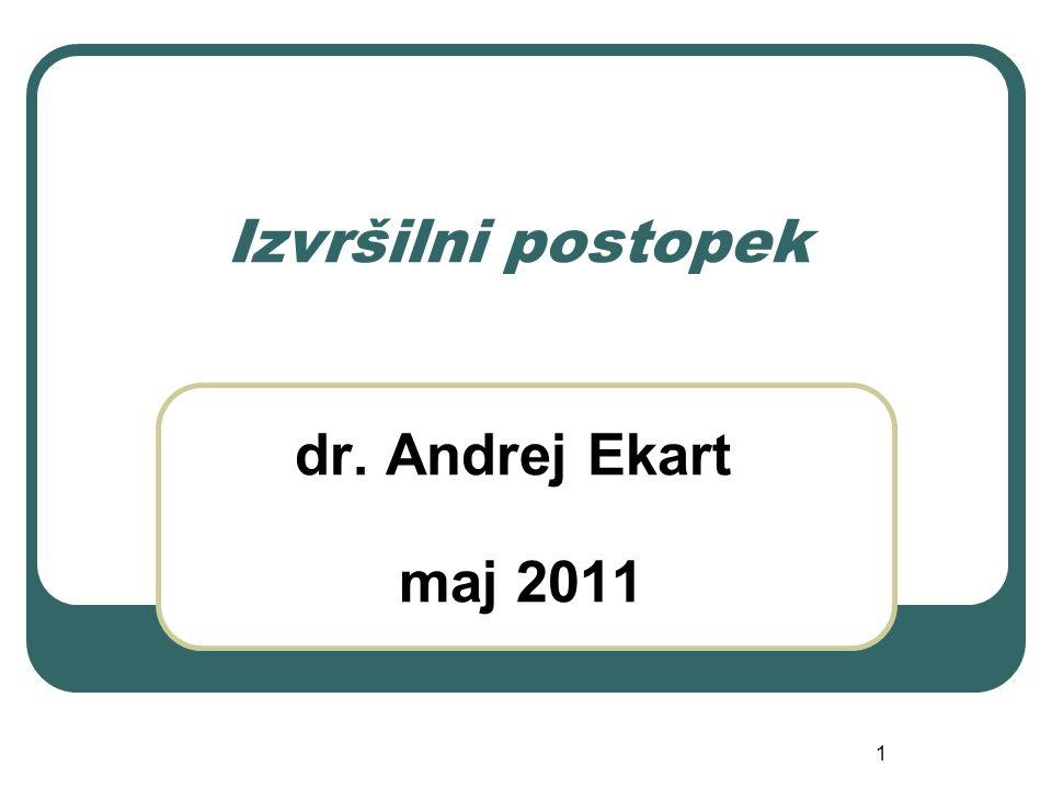 Izvršilni postopek dr. Andrej Ekart maj 2011