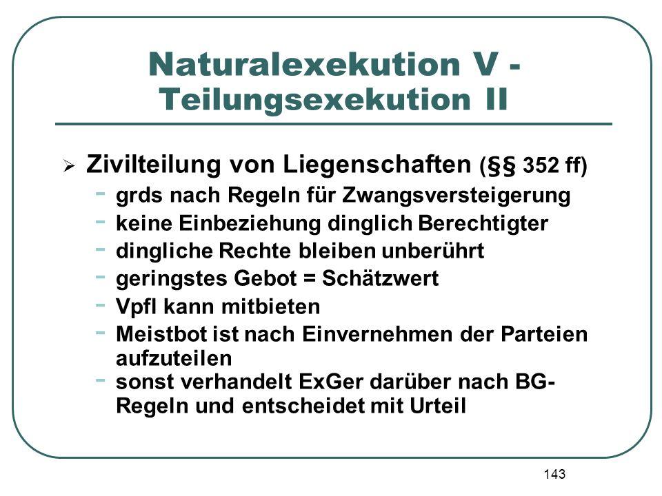 Naturalexekution V - Teilungsexekution II