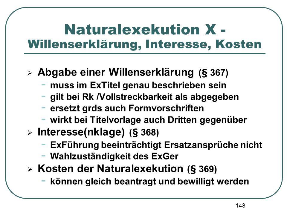 Naturalexekution X - Willenserklärung, Interesse, Kosten