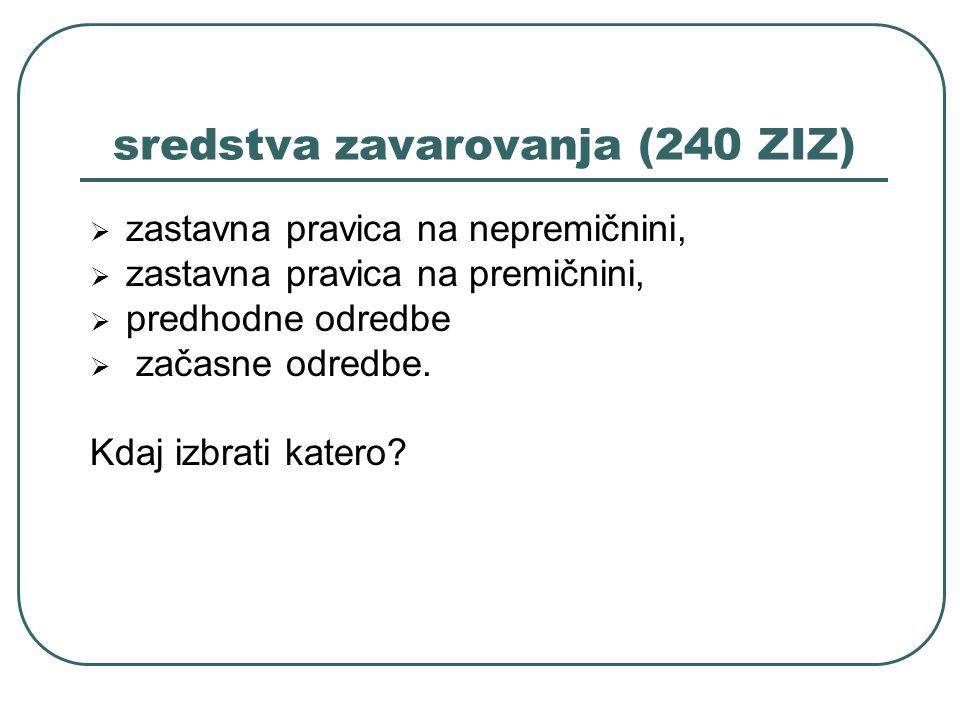 sredstva zavarovanja (240 ZIZ)