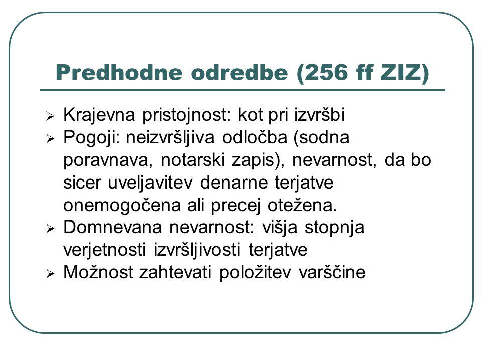 Predhodne odredbe (256 ff ZIZ)