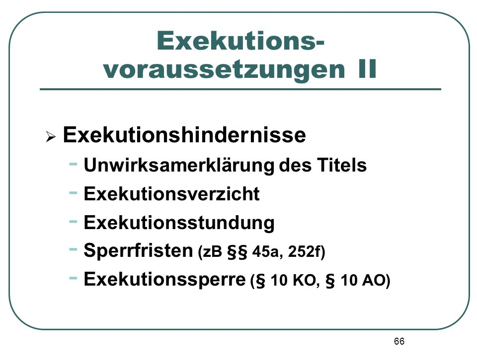 Exekutions- voraussetzungen II