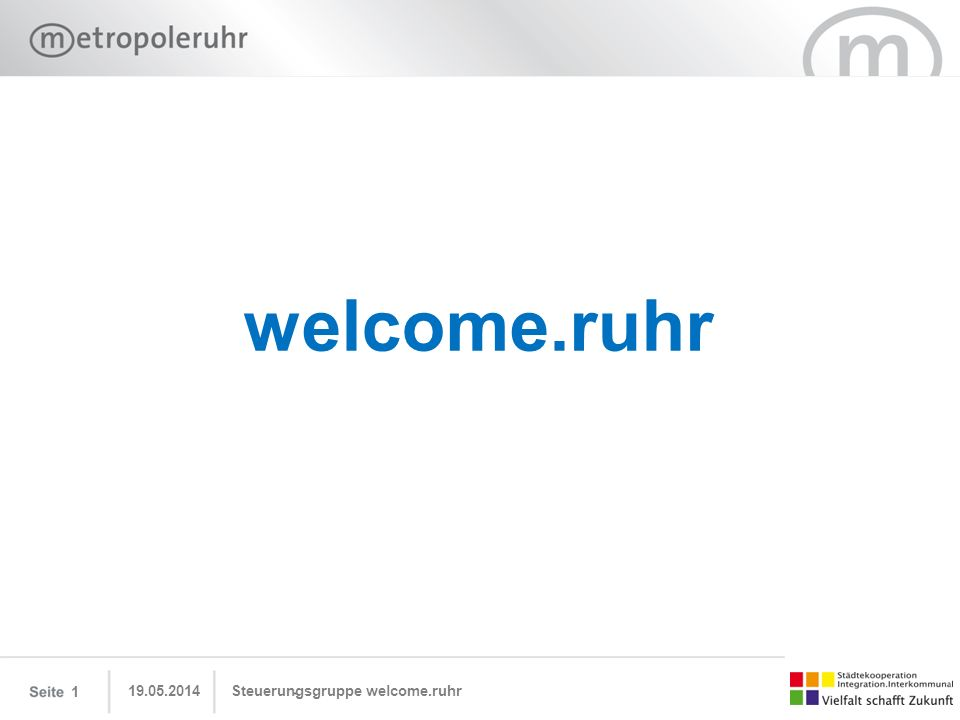 welcome.ruhr 31.03.2017 Steuerungsgruppe welcome.ruhr