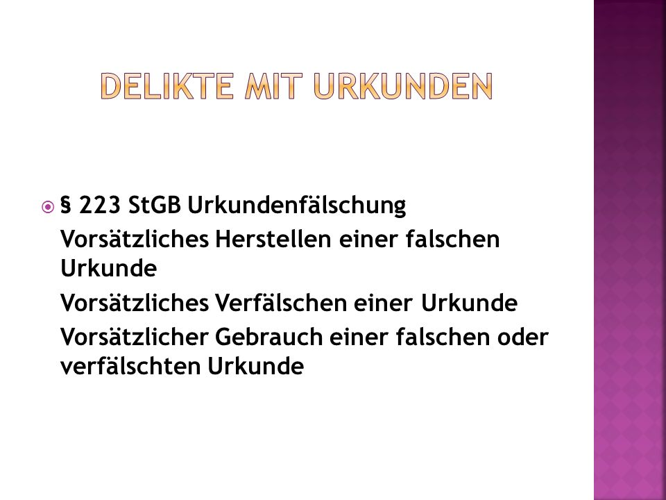 Delikte mit Urkunden § 223 StGB Urkundenfälschung