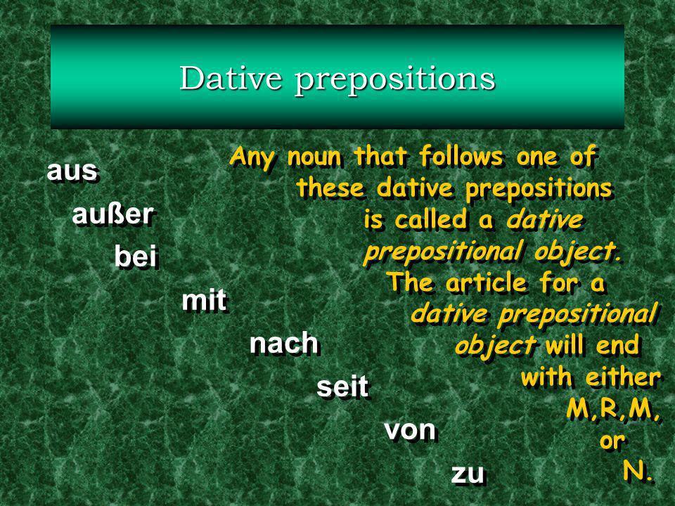 Dative prepositions aus außer bei mit nach seit von zu