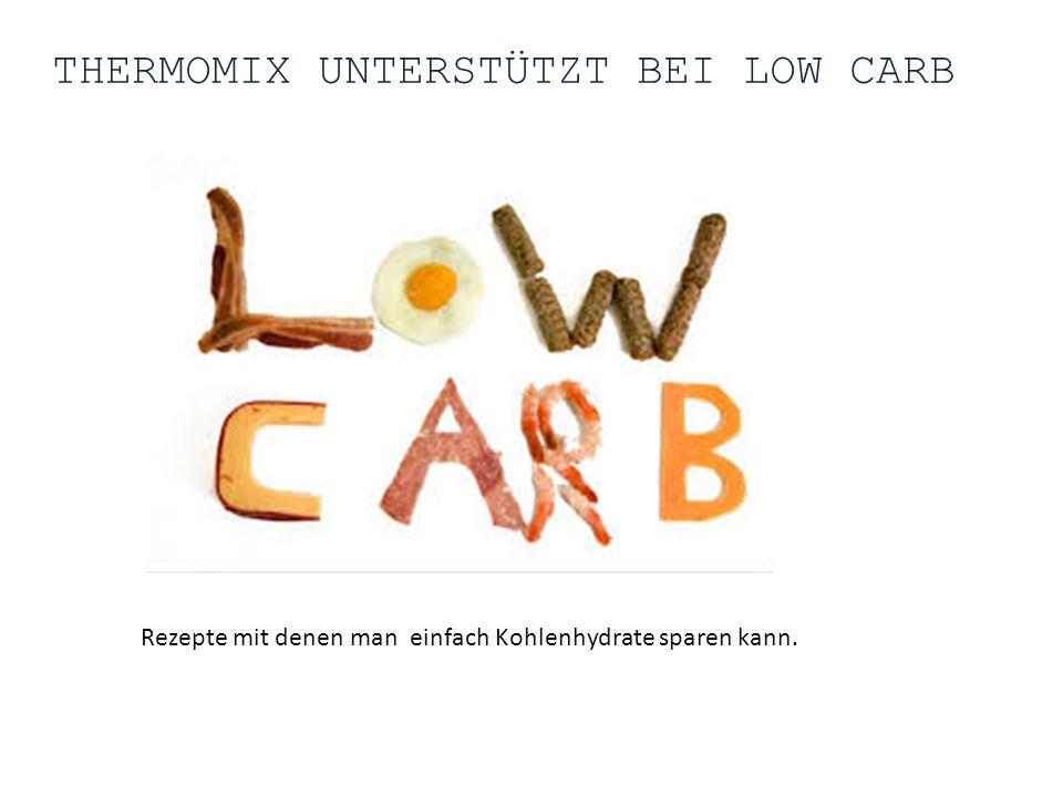 Thermomix unterstützt bei low carb