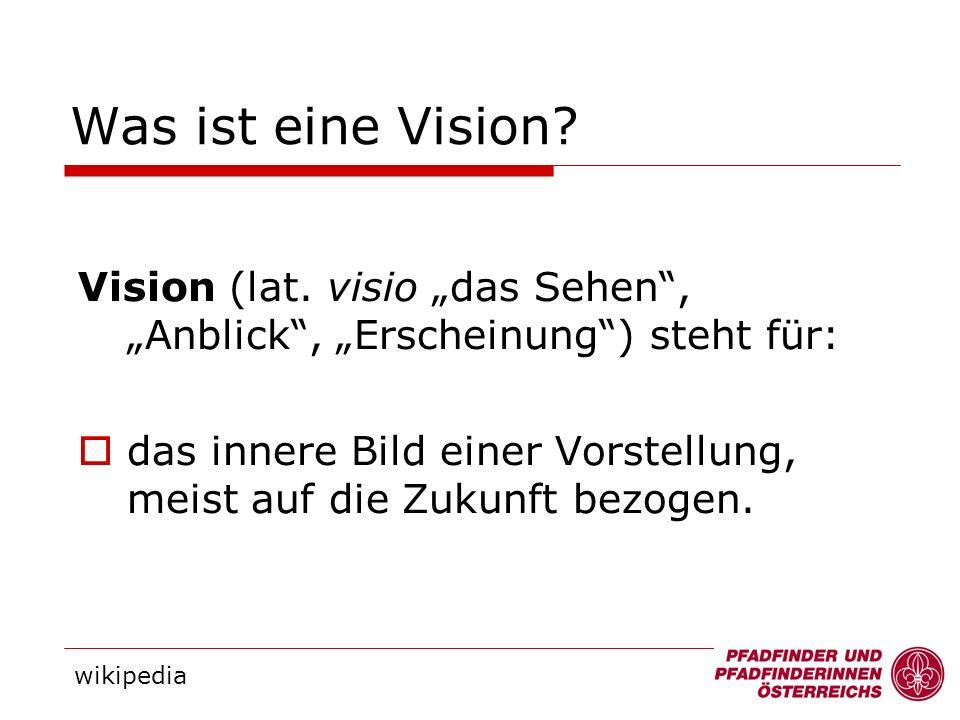 """Was ist eine Vision Vision (lat. visio """"das Sehen , """"Anblick , """"Erscheinung ) steht für:"""