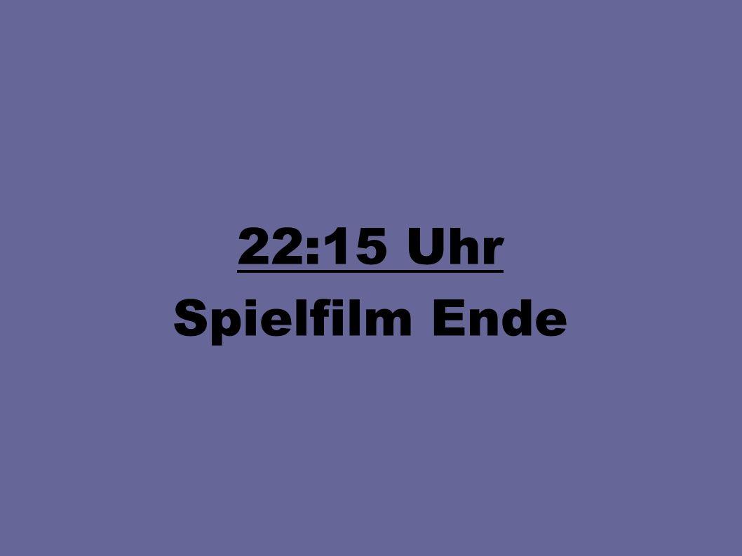 22:15 Uhr Spielfilm Ende
