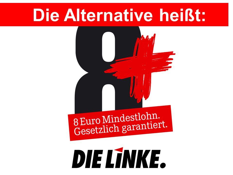 Die Alternative heißt:
