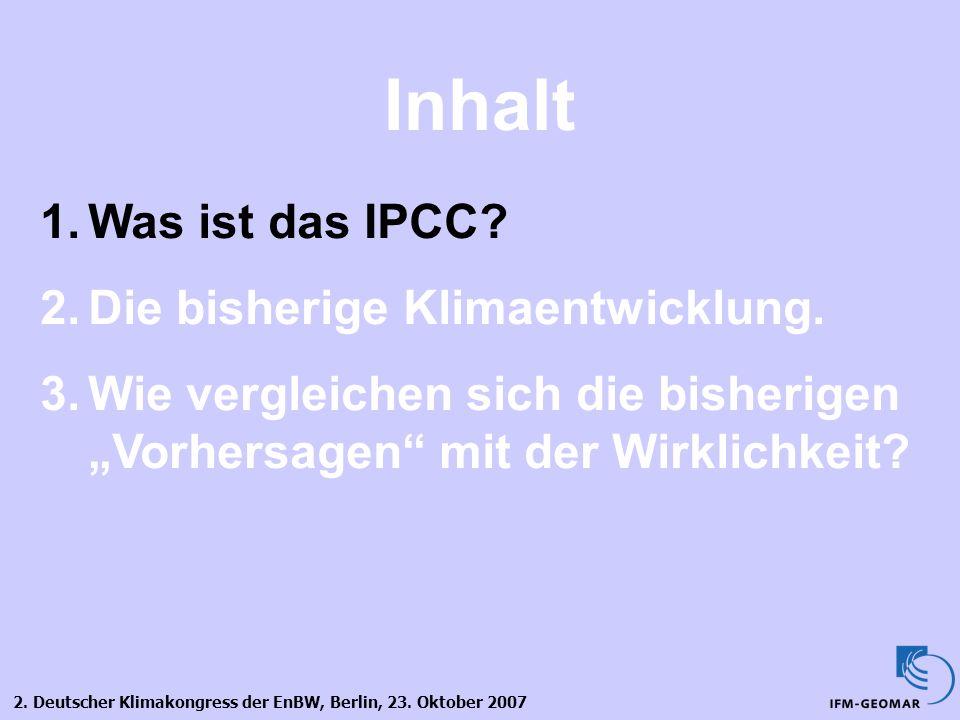 Inhalt Was ist das IPCC Die bisherige Klimaentwicklung.