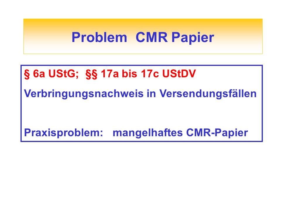 Problem CMR Papier § 6a UStG; §§ 17a bis 17c UStDV